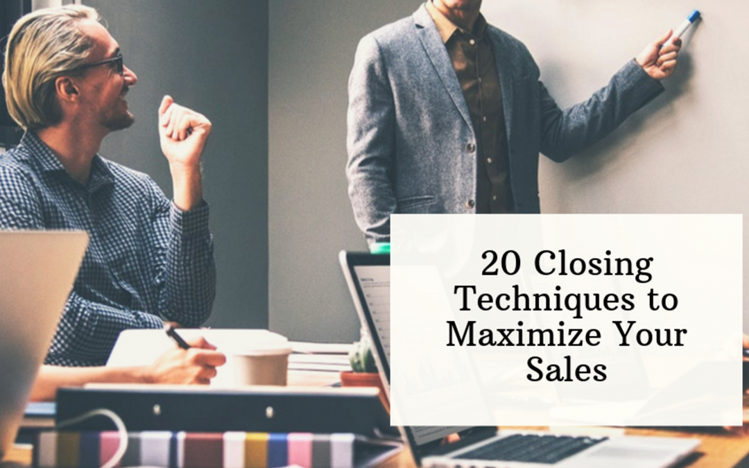 20 Closing Techniques to Maximize Your Sales