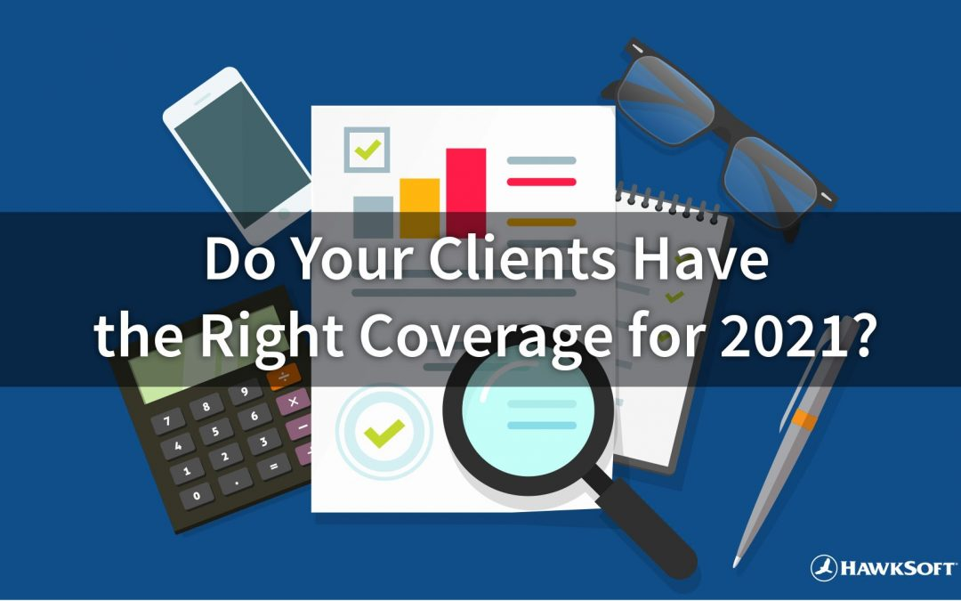 Do Your Clients Have the Right Coverage for 2021?